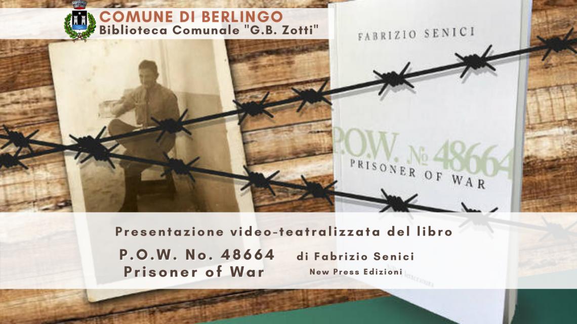 """Presentazione del libro """"P.O.W. No. 48664 Prisoner of War"""" di Fabrizio Senici"""